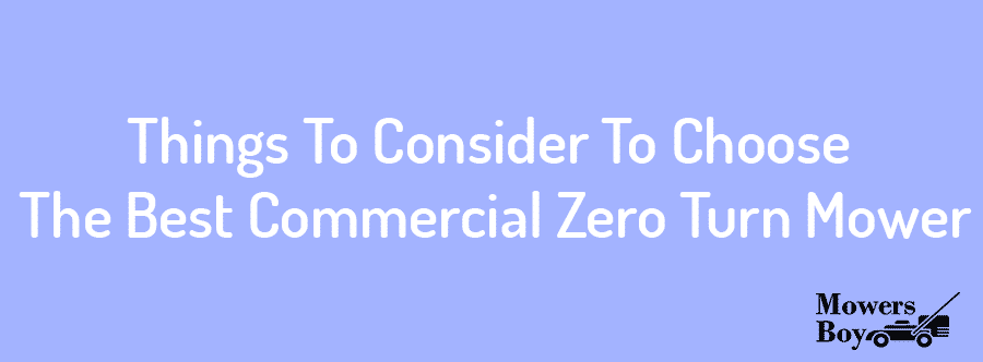 Things To Consider To Choose The Best Commercial Zero Turn Mower